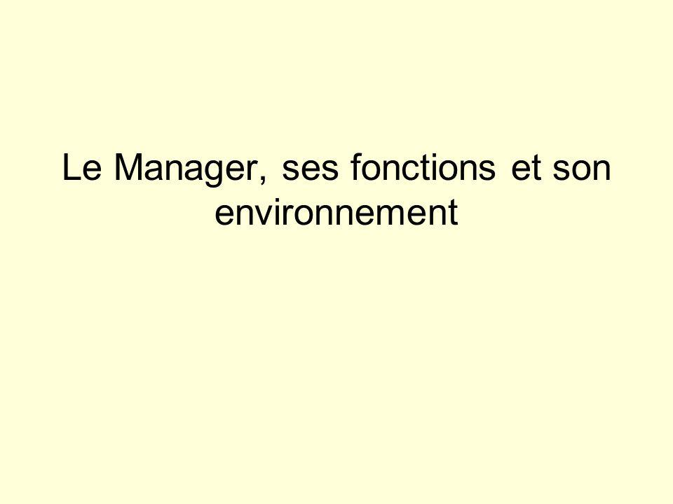 Le Manager, ses fonctions et son environnement