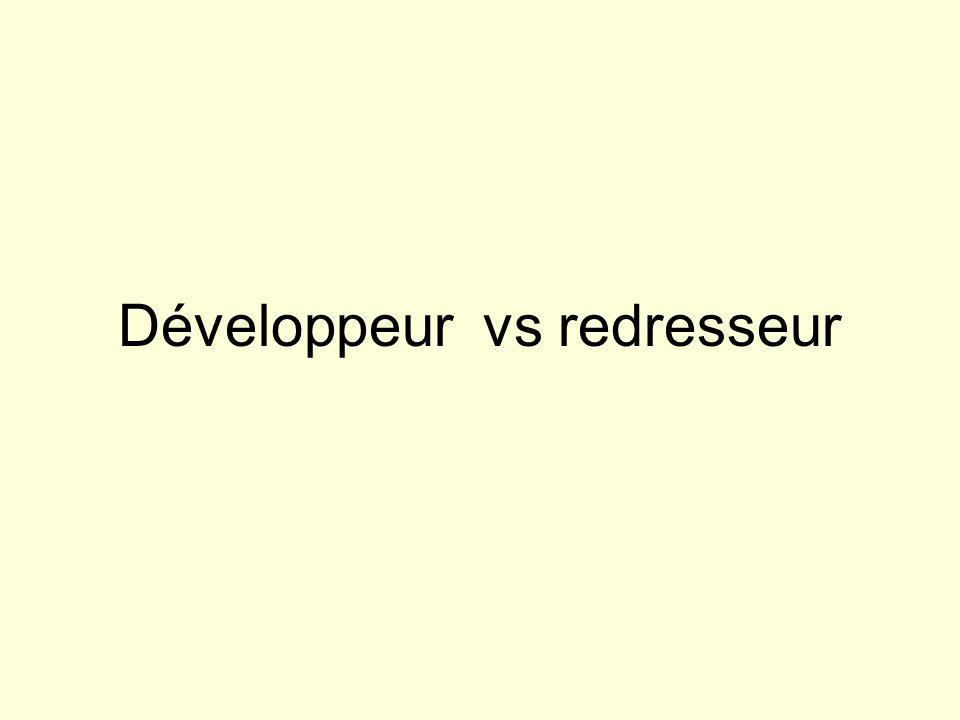 Développeur vs redresseur
