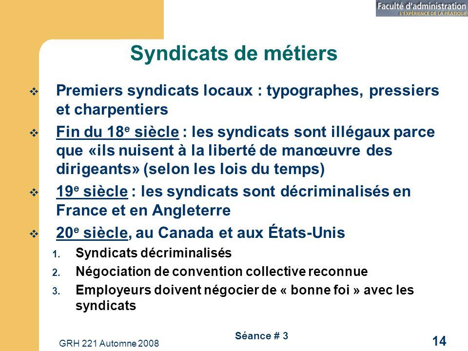Syndicats de métiers Premiers syndicats locaux : typographes, pressiers et charpentiers.