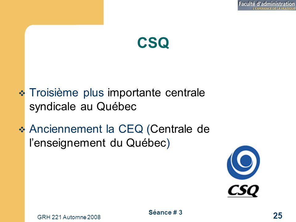 CSQ Troisième plus importante centrale syndicale au Québec