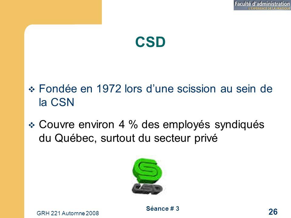 CSD Fondée en 1972 lors d'une scission au sein de la CSN