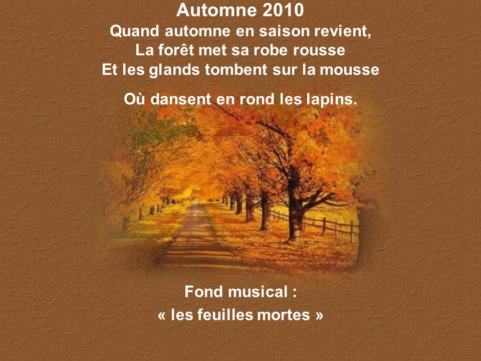 Fond musical : « les feuilles mortes »