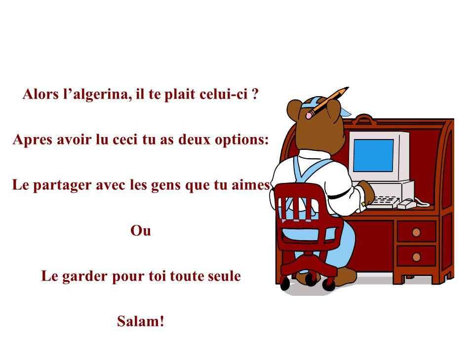 Alors l'algerina, il te plait celui-ci