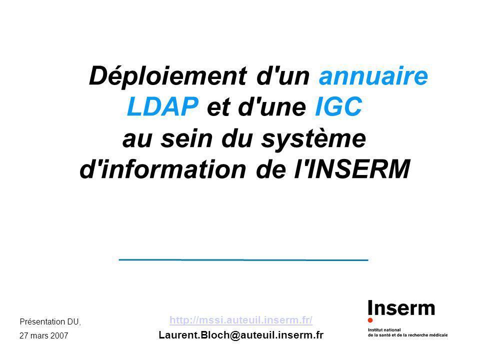 Déploiement d un annuaire LDAP et d une IGC au sein du système d information de l INSERM