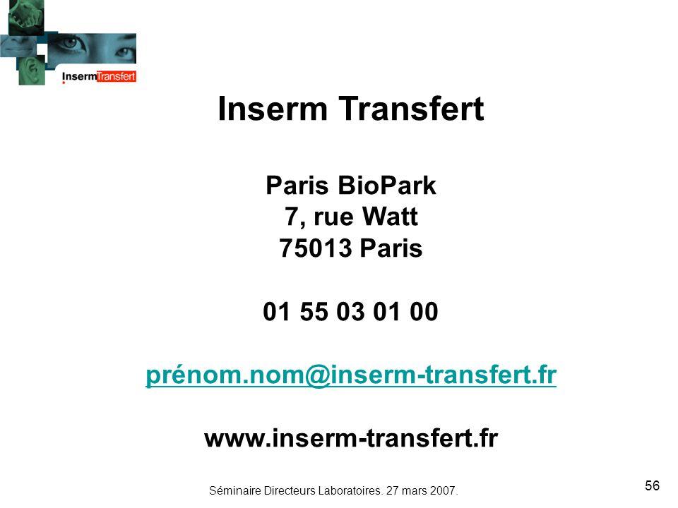 Inserm Transfert Paris BioPark 7, rue Watt 75013 Paris 01 55 03 01 00