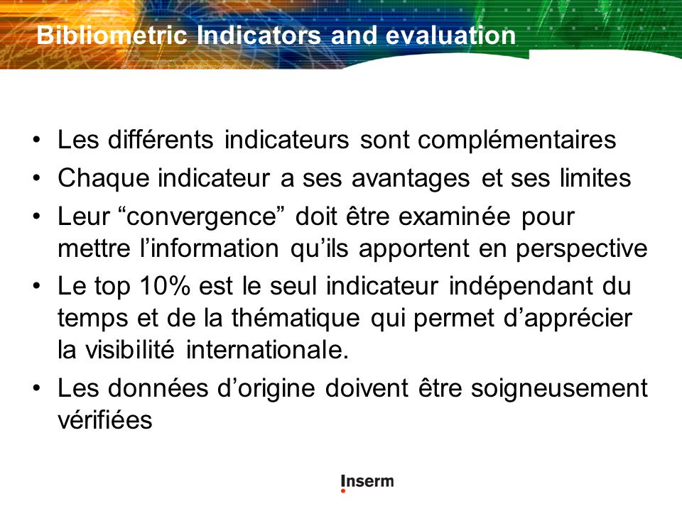 Bibliometric Indicators and evaluation