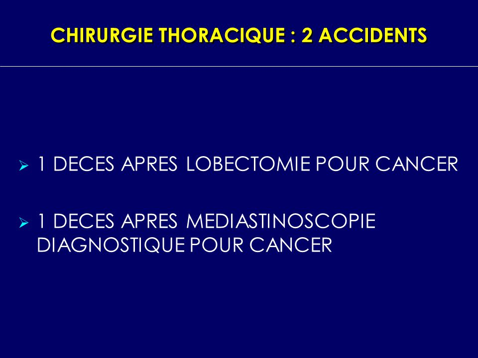 CHIRURGIE THORACIQUE : 2 ACCIDENTS