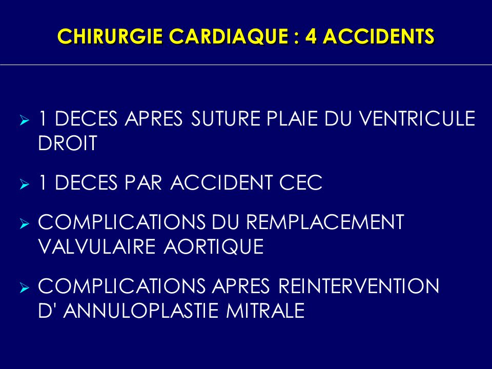 CHIRURGIE CARDIAQUE : 4 ACCIDENTS