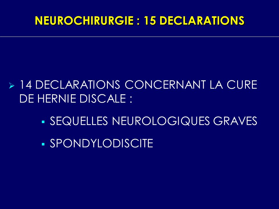NEUROCHIRURGIE : 15 DECLARATIONS