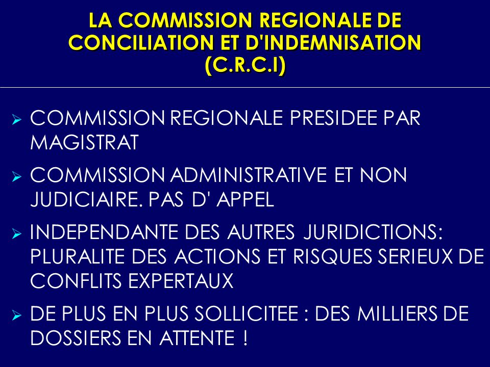 LA COMMISSION REGIONALE DE CONCILIATION ET D INDEMNISATION (C.R.C.I)