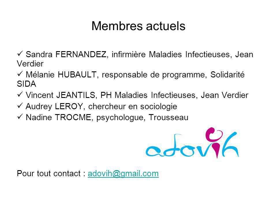 Membres actuels  Sandra FERNANDEZ, infirmière Maladies Infectieuses, Jean Verdier.  Mélanie HUBAULT, responsable de programme, Solidarité SIDA.