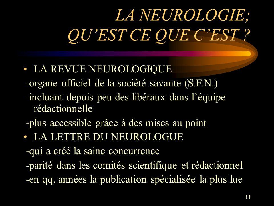 LA NEUROLOGIE; QU'EST CE QUE C'EST