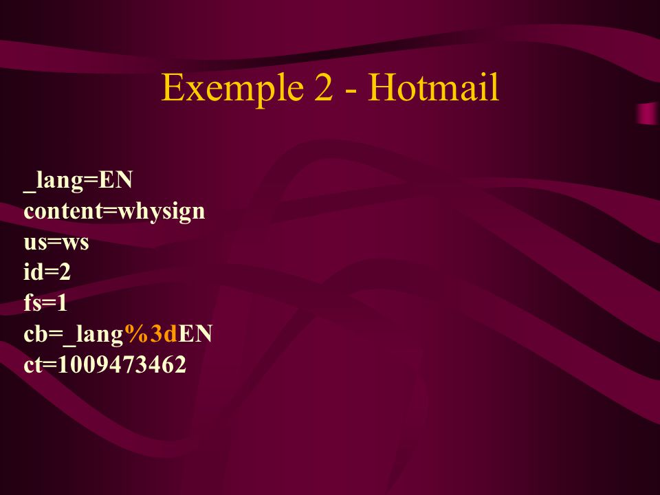 Exemple 2 - Hotmail _lang=EN content=whysign us=ws id=2 fs=1