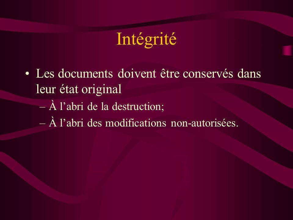 Intégrité Les documents doivent être conservés dans leur état original