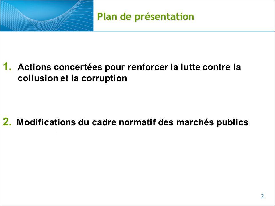 Plan de présentation Actions concertées pour renforcer la lutte contre la collusion et la corruption.