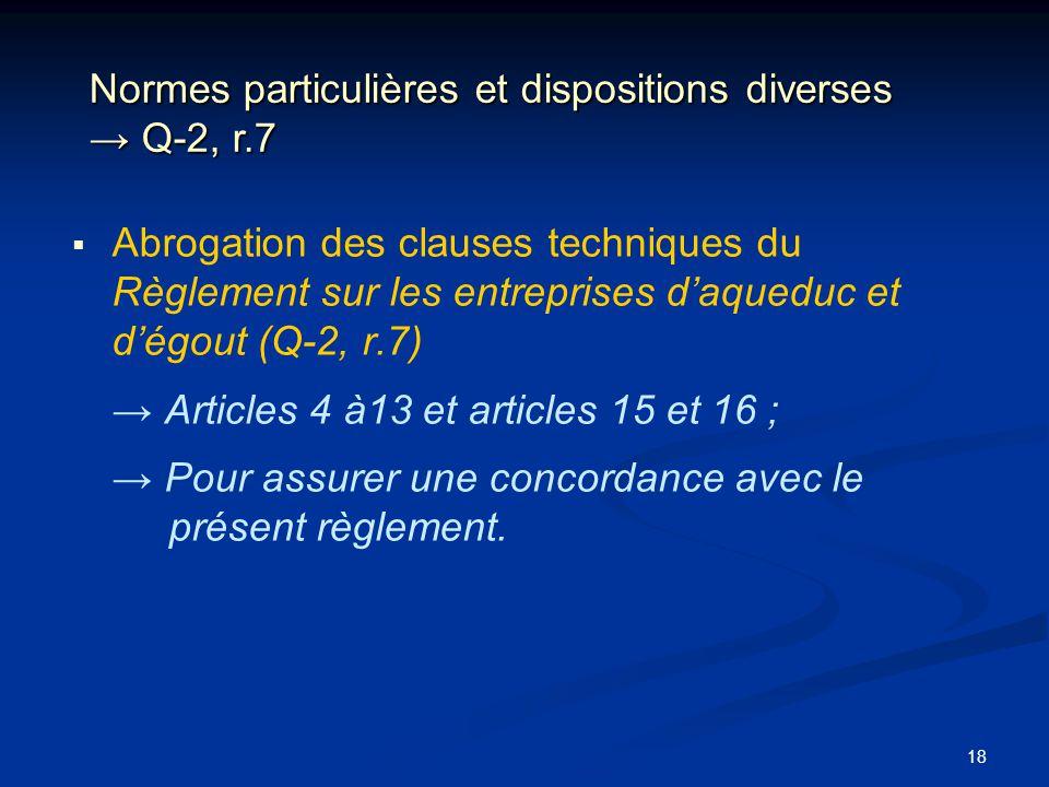Normes particulières et dispositions diverses → Q-2, r.7