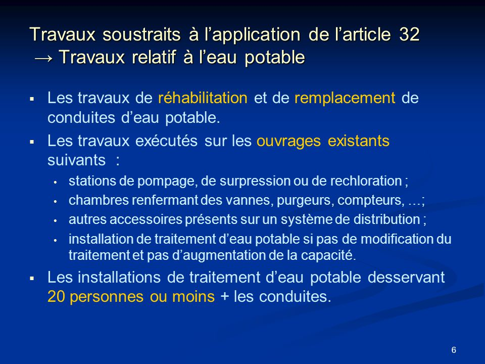 Travaux soustraits à l'application de l'article 32 → Travaux relatif à l'eau potable