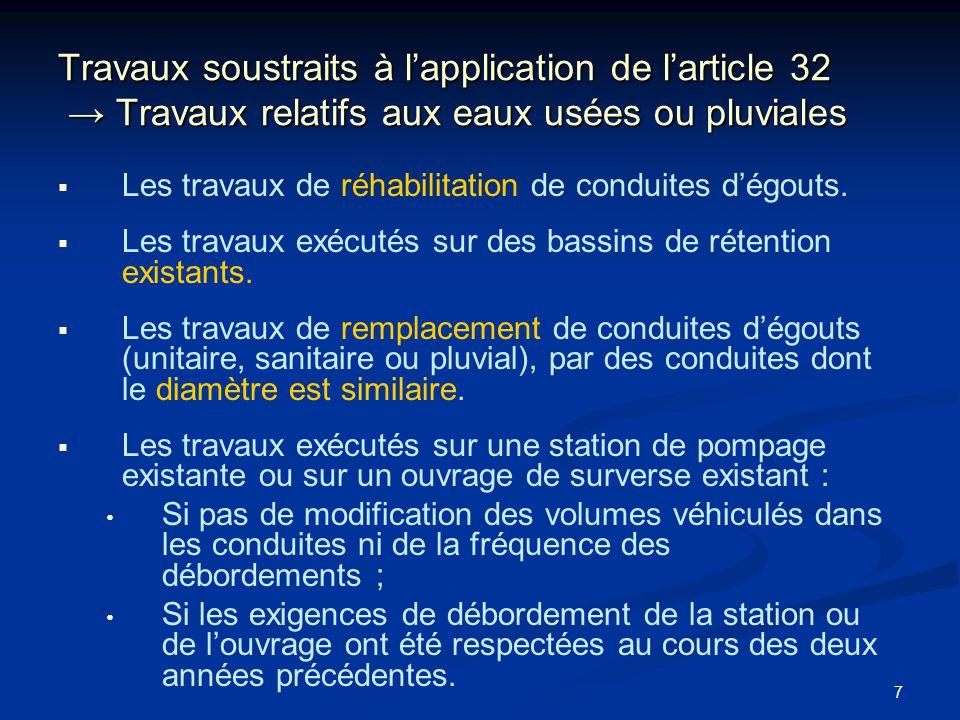 Travaux soustraits à l'application de l'article 32 → Travaux relatifs aux eaux usées ou pluviales