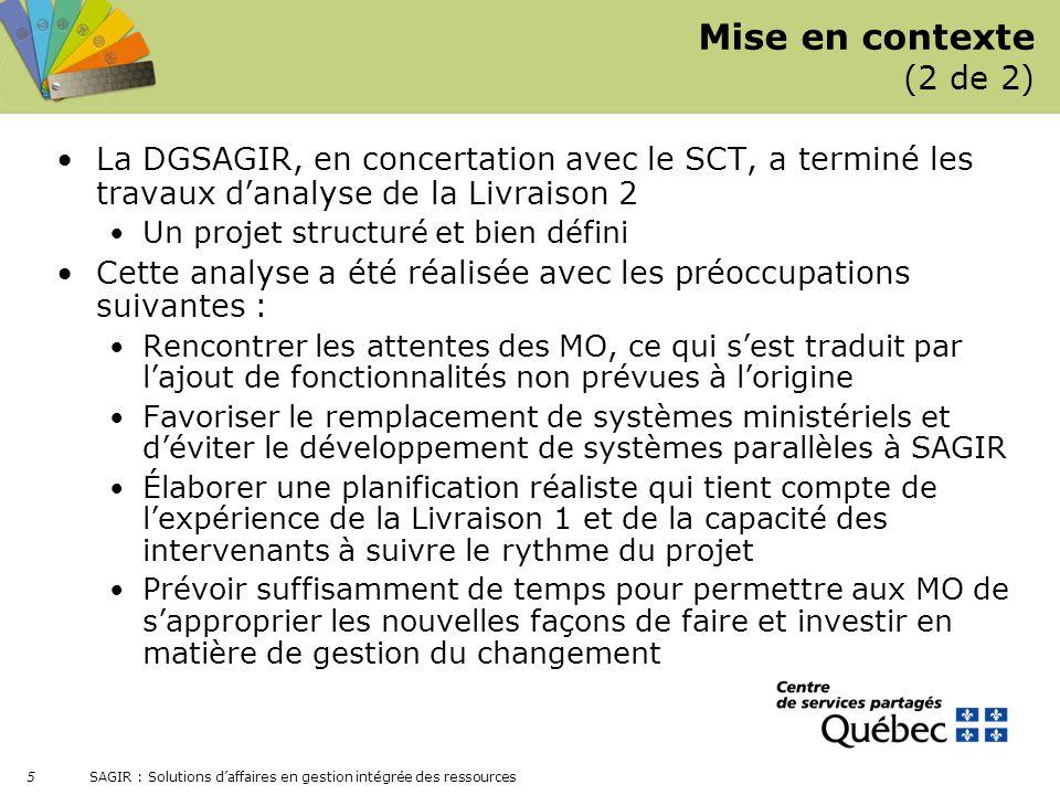 Mise en contexte (2 de 2) La DGSAGIR, en concertation avec le SCT, a terminé les travaux d'analyse de la Livraison 2.