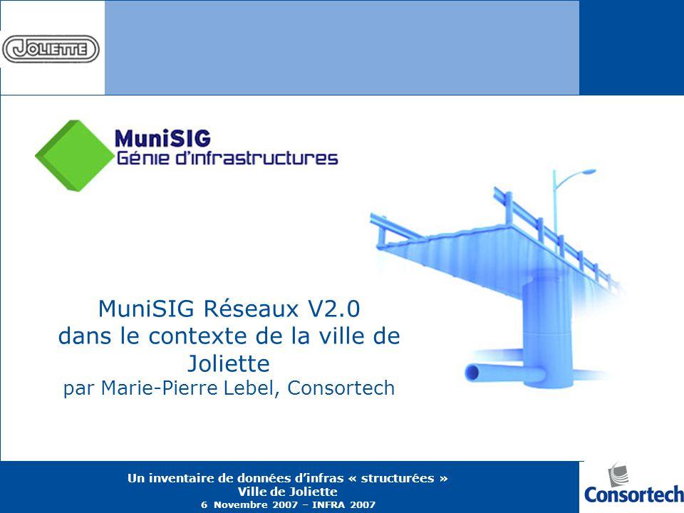 MuniSIG Réseaux V2.0 dans le contexte de la ville de Joliette par Marie-Pierre Lebel, Consortech