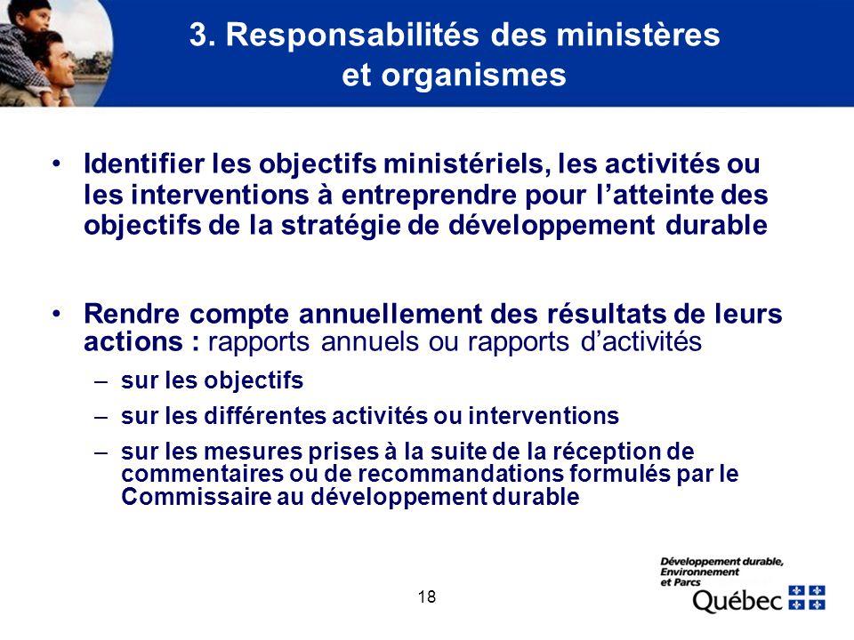 3. Responsabilités des ministères et organismes (suite)