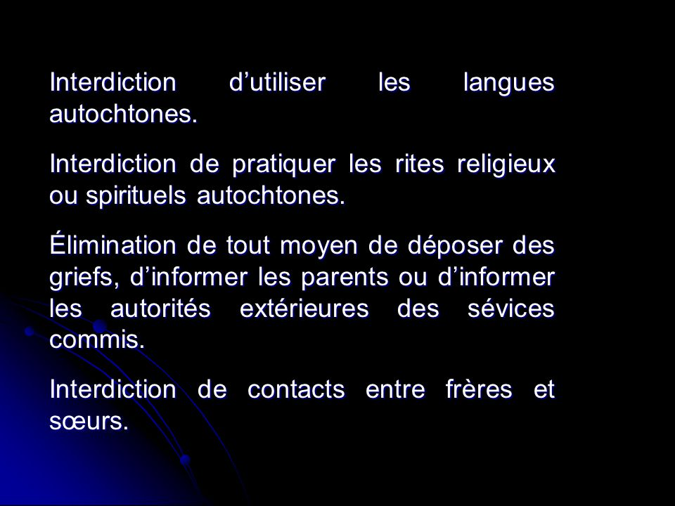 Interdiction d'utiliser les langues autochtones.
