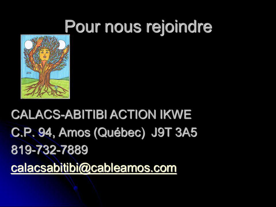 Pour nous rejoindre CALACS-ABITIBI ACTION IKWE
