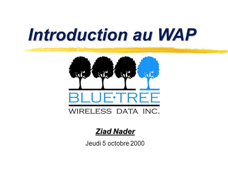 Introduction au WAP Ziad Nader Jeudi 5 octobre 2000