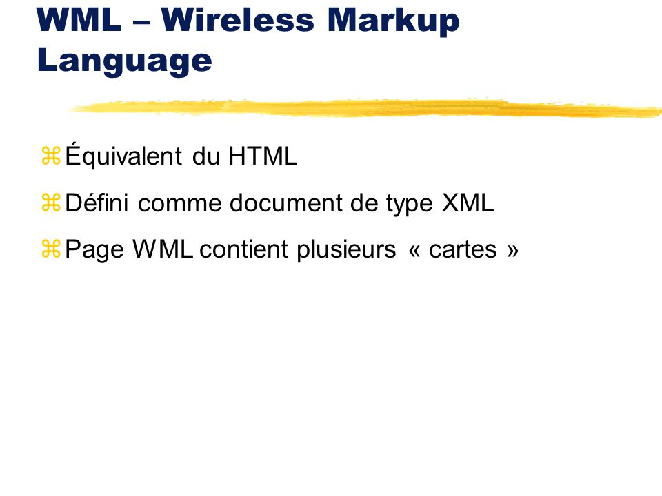 WML – Wireless Markup Language