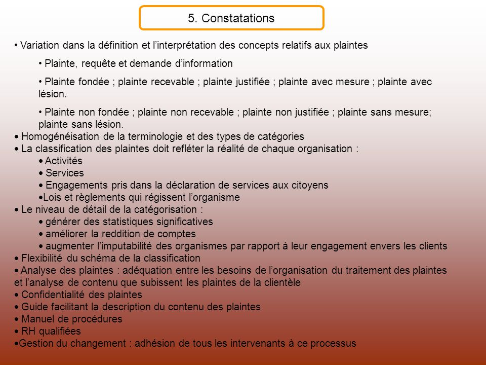5. Constatations Variation dans la définition et l'interprétation des concepts relatifs aux plaintes.