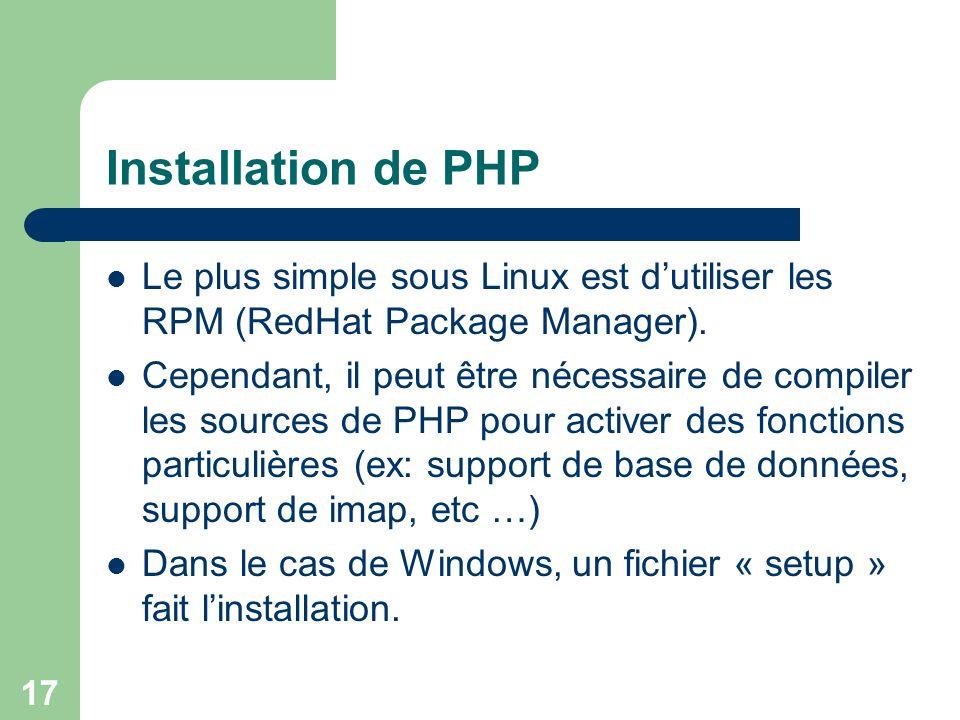 Installation de PHP Le plus simple sous Linux est d'utiliser les RPM (RedHat Package Manager).