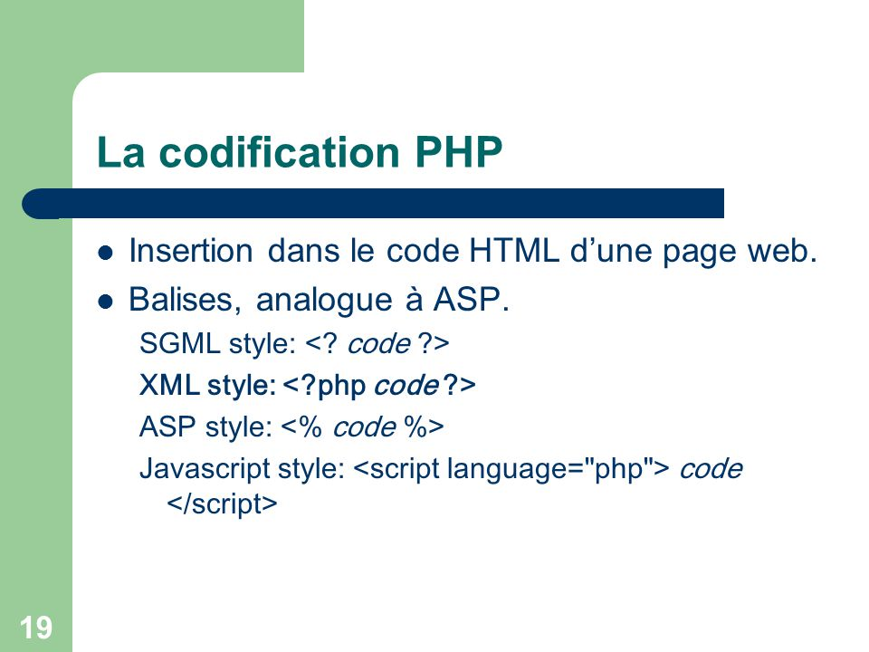 La codification PHP Insertion dans le code HTML d'une page web.