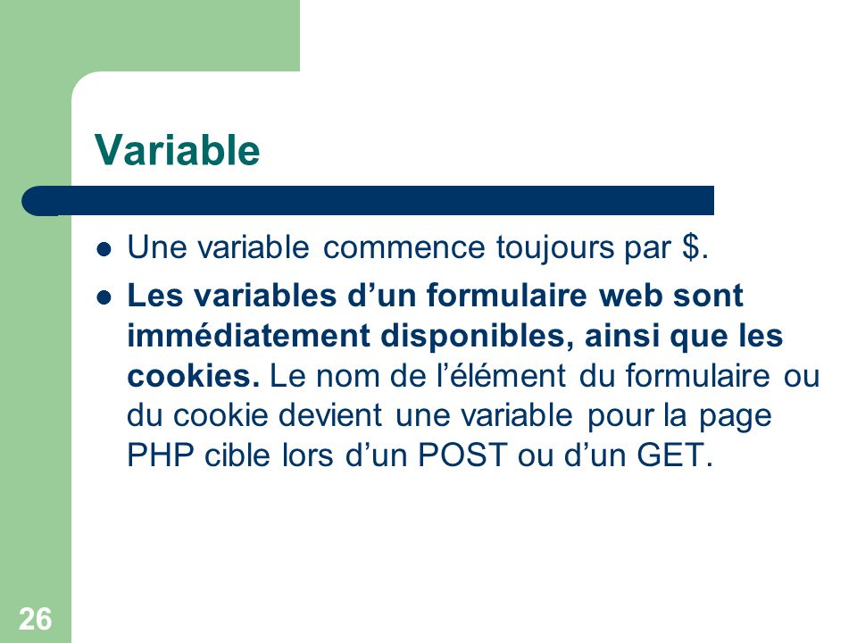 Variable Une variable commence toujours par $.