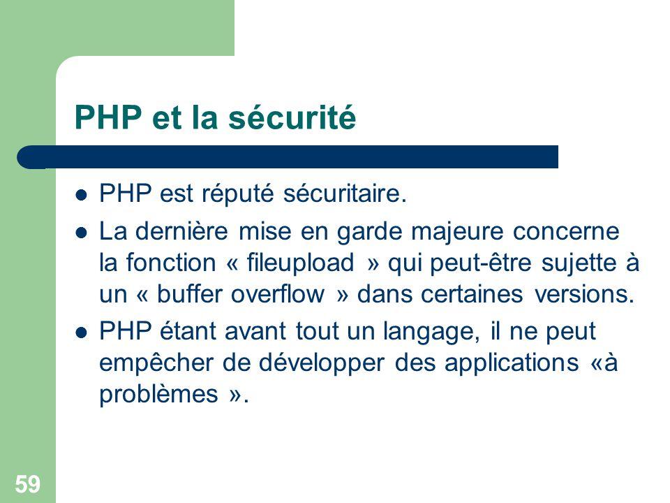 PHP et la sécurité PHP est réputé sécuritaire.