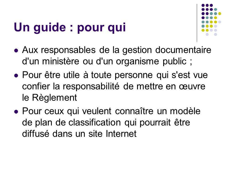 Un guide : pour qui Aux responsables de la gestion documentaire d un ministère ou d un organisme public ;