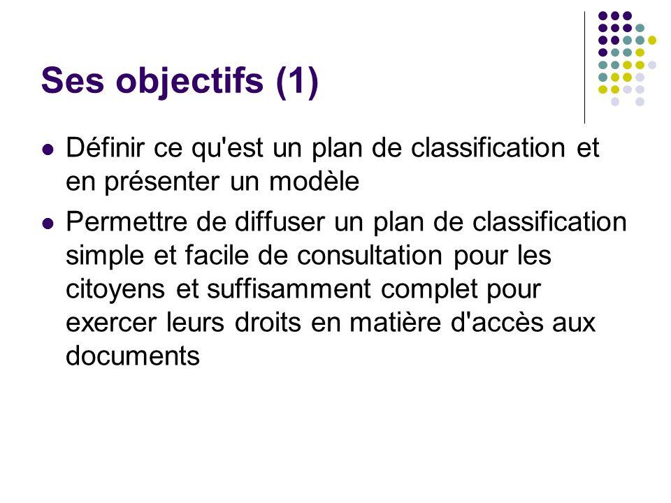 Ses objectifs (1) Définir ce qu est un plan de classification et en présenter un modèle.