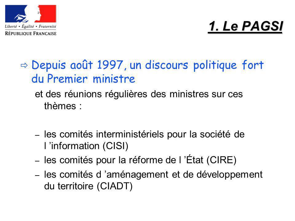 1. Le PAGSI Depuis août 1997, un discours politique fort du Premier ministre. et des réunions régulières des ministres sur ces thèmes :