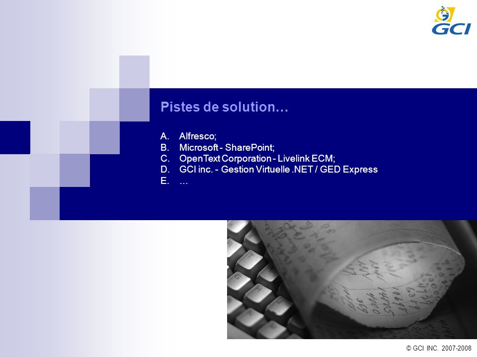 Pistes de solution… Alfresco; Microsoft - SharePoint;