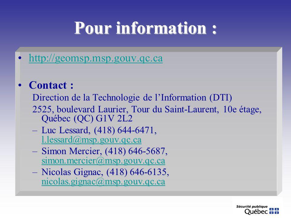 Pour information : http://geomsp.msp.gouv.qc.ca Contact :