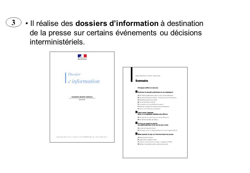 3 Il réalise des dossiers d'information à destination. de la presse sur certains événements ou décisions.