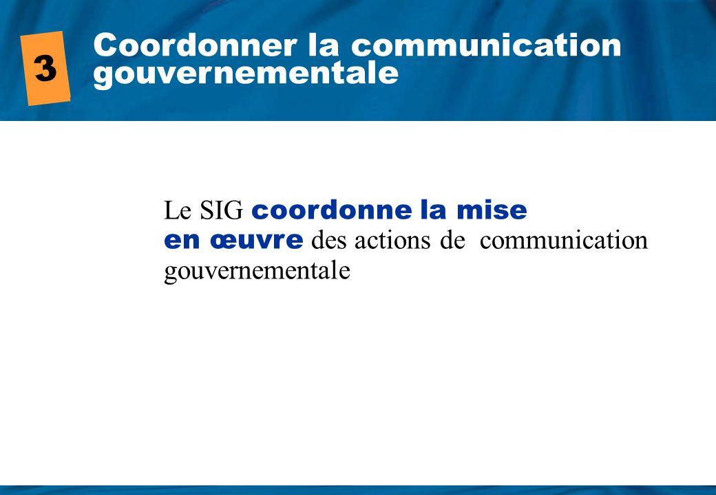 3 Coordonner la communication gouvernementale