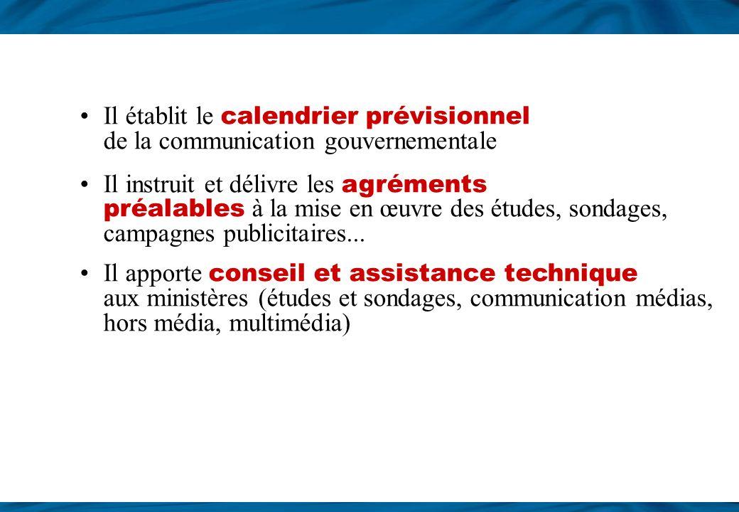 Il établit le calendrier prévisionnel de la communication gouvernementale