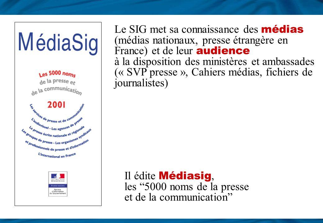 Le SIG met sa connaissance des médias (médias nationaux, presse étrangère en France) et de leur audience à la disposition des ministères et ambassades (« SVP presse », Cahiers médias, fichiers de journalistes)
