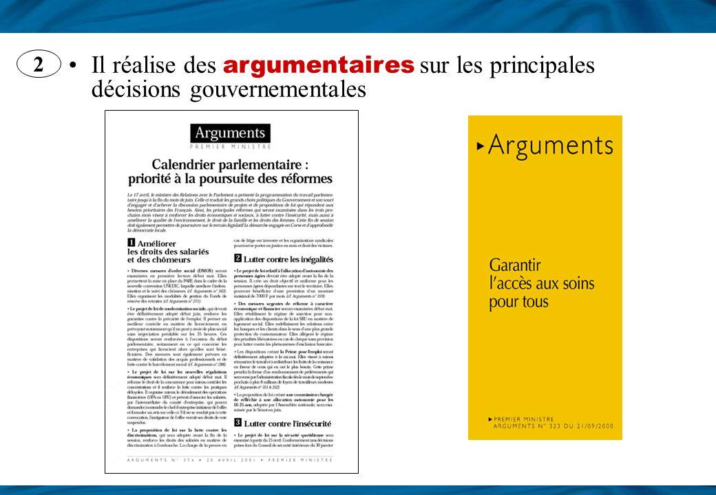 2 Il réalise des argumentaires sur les principales décisions gouvernementales