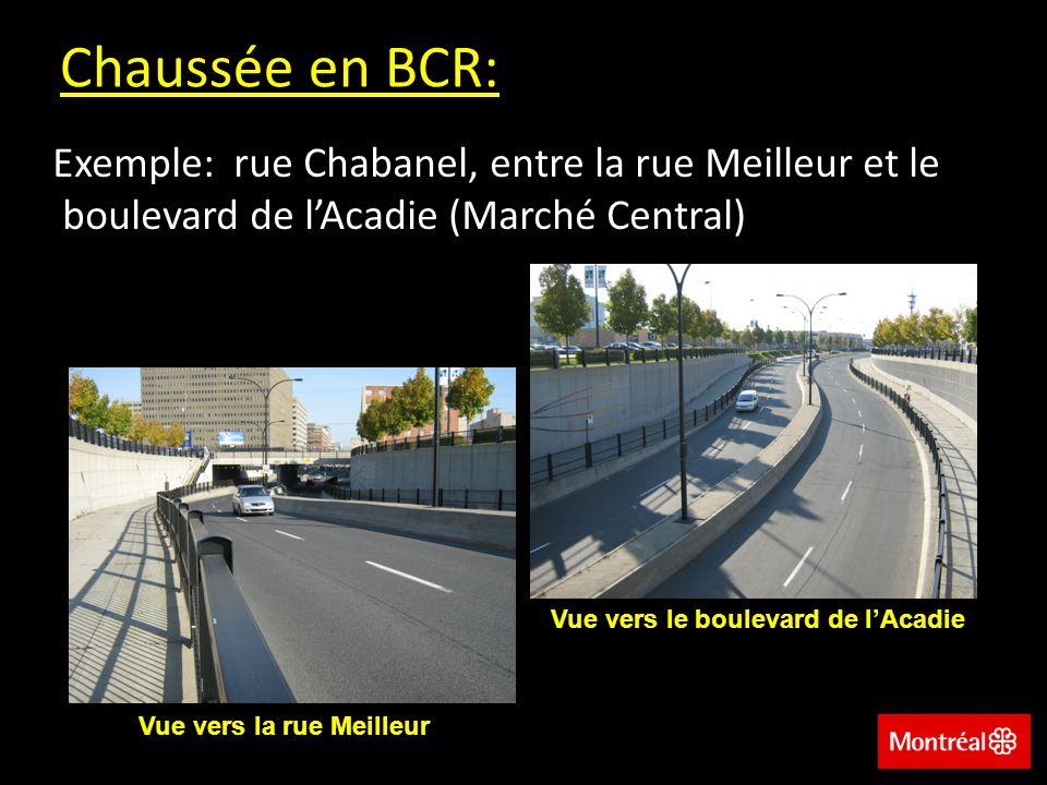 Chaussée en BCR: Exemple: rue Chabanel, entre la rue Meilleur et le boulevard de l'Acadie (Marché Central)