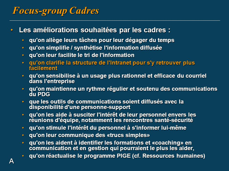 Focus-group Cadres Les améliorations souhaitées par les cadres : A