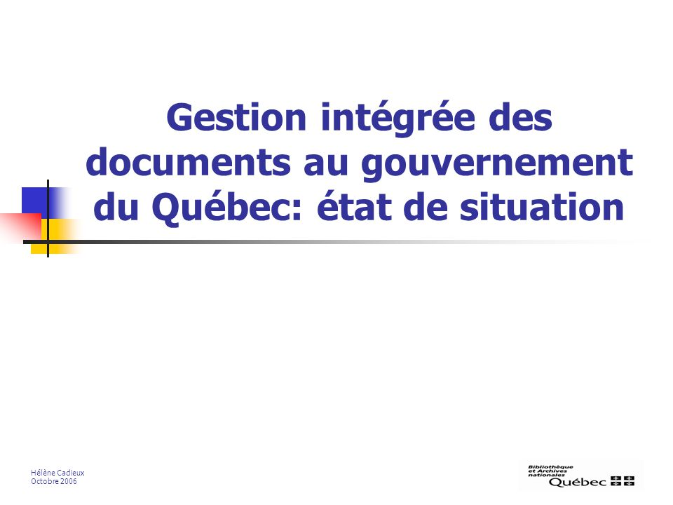 Gestion intégrée des documents au gouvernement du Québec: état de situation