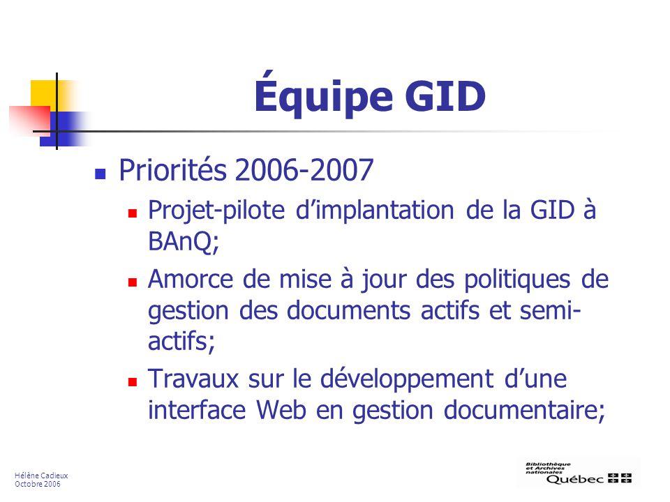 Équipe GID Priorités 2006-2007. Projet-pilote d'implantation de la GID à BAnQ;