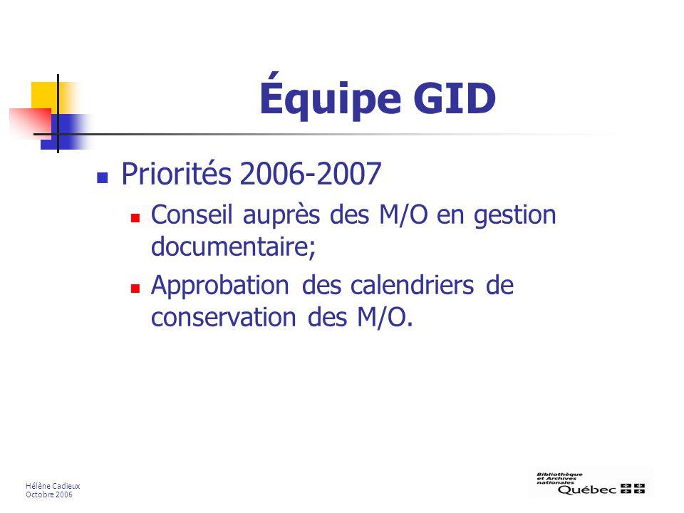Équipe GID Priorités 2006-2007. Conseil auprès des M/O en gestion documentaire; Approbation des calendriers de conservation des M/O.