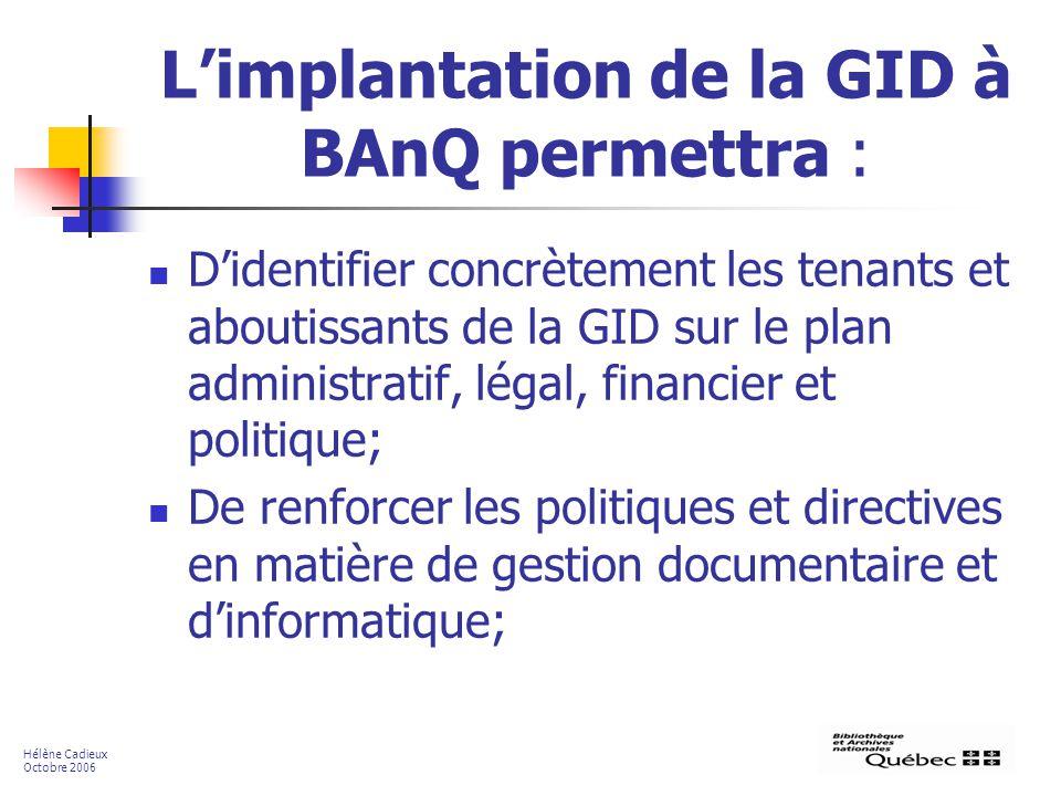L'implantation de la GID à BAnQ permettra :